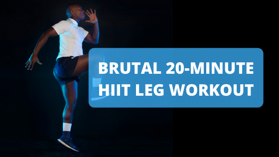Brutal 20-Minute HIIT Leg Workout