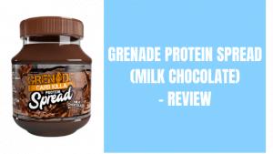 Grenade Protein Spread (Milk Chocolate) – Review
