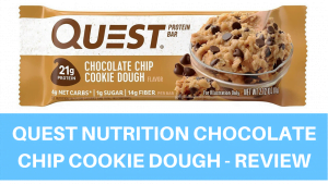 Quest Nutrition (Chocolate Chip Cookie Dough) – Review