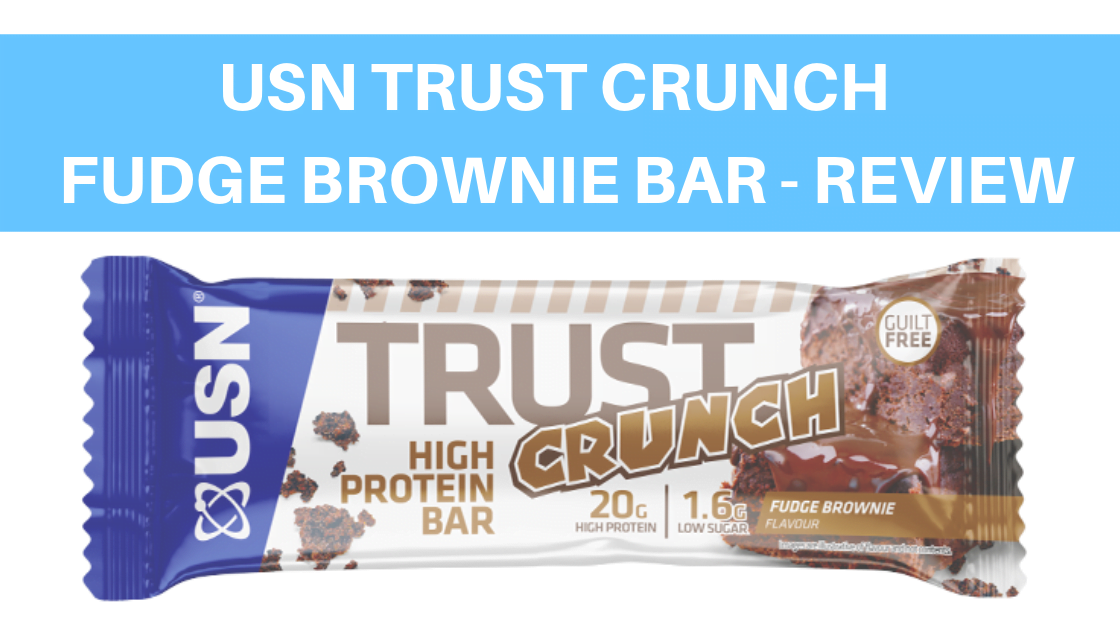 USN Trust Crunch Bar (Fudge Brownie) – Review