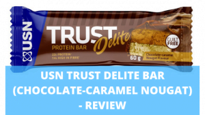 USN Trust Delite Bar (Chocolate-Caramel Nougat) – Review