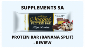 Supplements SA Whey Nougat Protein Bar (Banana Split) – Review