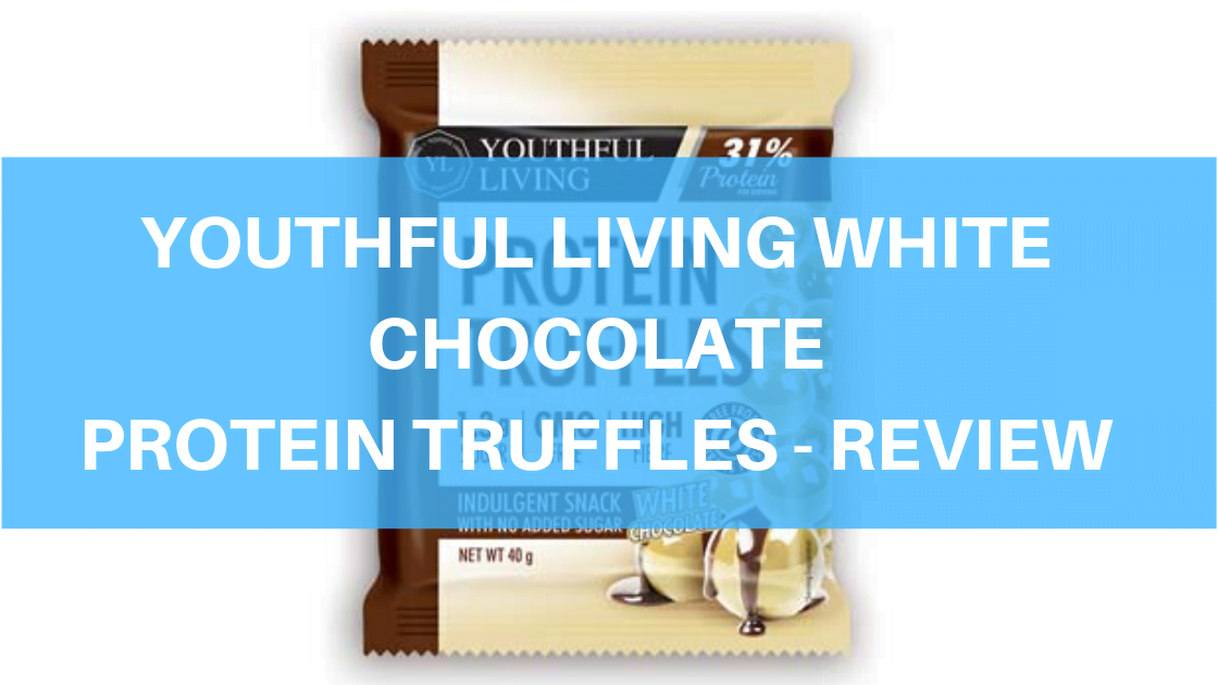 Youthful Living Protein Truffles (White Chocolate) – Review