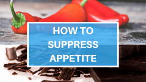 How to Suppress Appetite