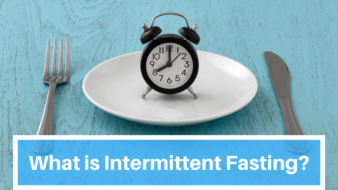What You Need to Know About Intermittent Fasting (IF)