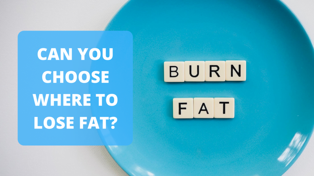Can You Choose Where to Lose Fat?