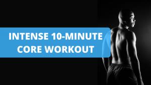 Intense 10-Minute Core Workout