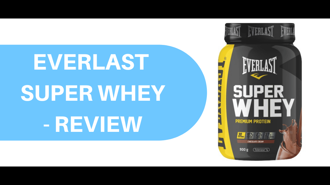 Everlast Super Whey Protein – Review