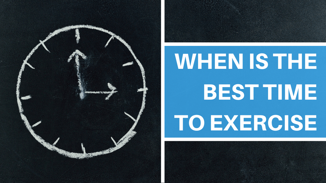 When is the Best Time to Exercise